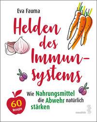 Eva Fauma, Kochbuch Helden des Immunsystems